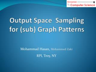 Output Space  Sampling for sub Graph Patterns