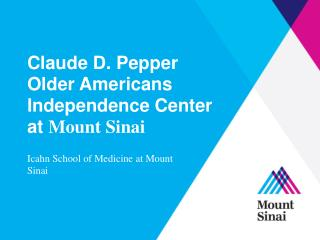 Claude D. Pepper Older Americans Independence Center at  Mount Sinai