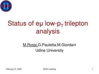 Status of e μ  low-p T  trilepton analysis