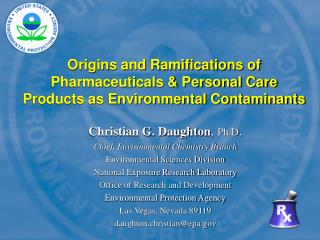 Origins and Ramifications of Pharmaceuticals  Personal Care Products as Environmental Contaminants