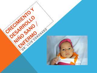CRECIMIENTO Y DESARROLLO Niño sano / enfermo
