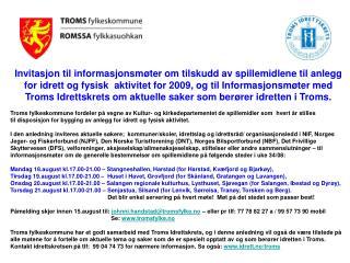Invitasjon til informasjonsm�ter om tilskudd av spillemidlene til anlegg