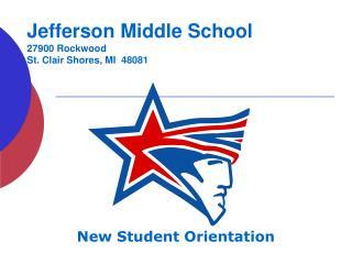 Jefferson Middle School 27900 Rockwood St. Clair Shores, MI  48081