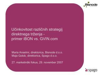 Maria Anselmi, direktorica, Bisnode d.o.o. Maja Golob, direktorica, Spago d.o.o.