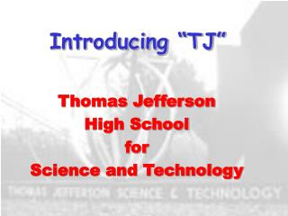 "Introducing ""TJ"""