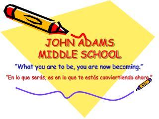 JOHN ADAMS MIDDLE SCHOOL