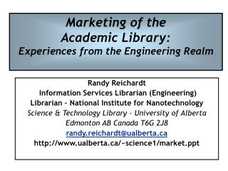Marketing of the  Academic Library: Experiences from the Engineering Realm