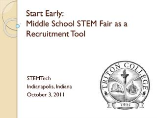 Start Early:  Middle School STEM Fair as a Recruitment Tool