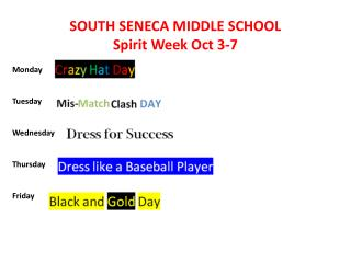 SOUTH SENECA MIDDLE SCHOOL Spirit  Week Oct 3-7  Monday Tuesday Wednesday Thursday Friday