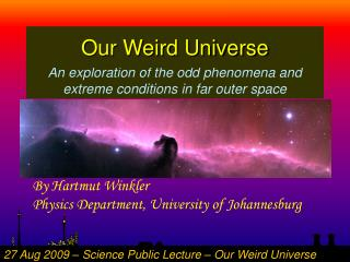 Our Weird Universe