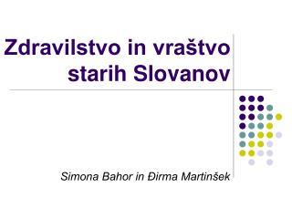 Zdravilstvo in vraštvo starih Slovanov