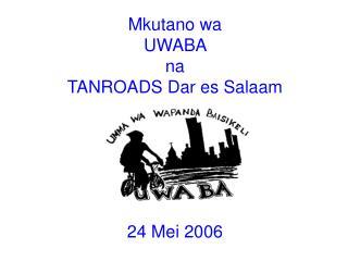 Mkutano wa  UWABA  na  TANROADS Dar es Salaam
