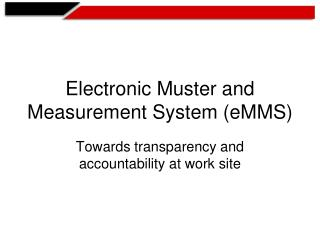 Electronic Muster and Measurement System eMMS