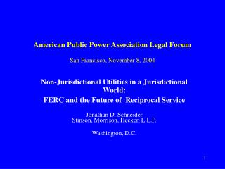 American Public Power Association Legal Forum San Francisco, November 8, 2004