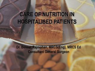 Dr.  Bennet Rajmohan , MRCS(Eng), MRCS Ed Consultant General Surgeon