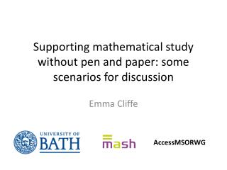 Supporting mathematical study without pen and paper: some scenarios for discussion