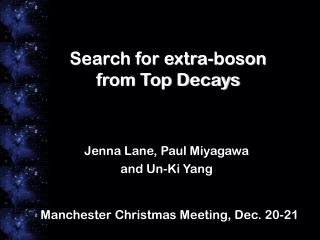 Search for extra-boson from Top Decays