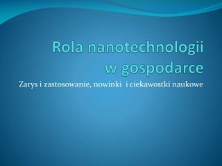 Rola nanotechnologii  w gospodarce