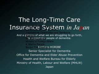 The Long-Time Care Insurance System  in Ja p an