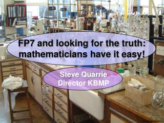 FP7 and looking for the truth: mathematicians have it easy!