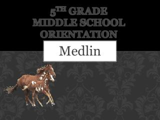 5 TH  Grade Middle School Orientation