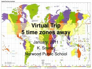 Virtual Trip 5 time zones away