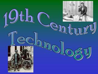 19th Century Technology