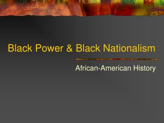 Black Power & Black Nationalism