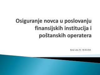Osiguranje novca u poslovanju finansijskih institucija i poštanskih operatera
