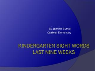 Kindergarten Sight Words Last Nine Weeks