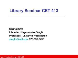 Library Seminar CET 413
