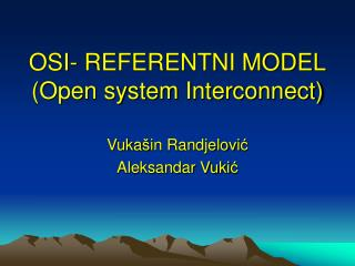OSI- REFERENTNI MODEL (Open system Interconnect)