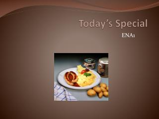 Today's Special
