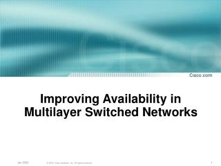 Improving Availability in Multilayer Switched Networks