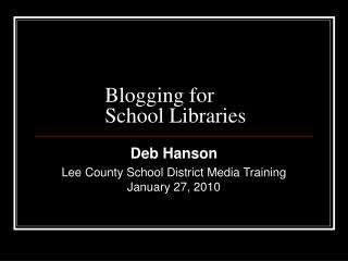 Blogging for  School Libraries
