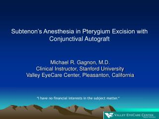 Subtenon s Anesthesia in Pterygium Excision with Conjunctival Autograft