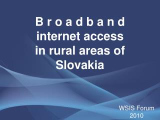 B r o a d b a n d internet access  in rural areas of Slovakia