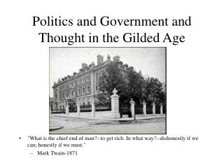 Politics and Government and Thought in the Gilded Age