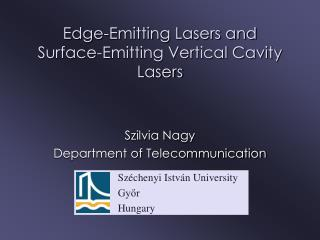 Edge-Emitting Lasers and  Surface-Emitting Vertical Cavity Lasers
