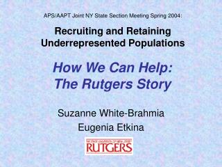 How We Can Help:   The Rutgers Story