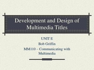 Development and Design of Multimedia Titles