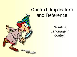 Context, Implicature and Reference