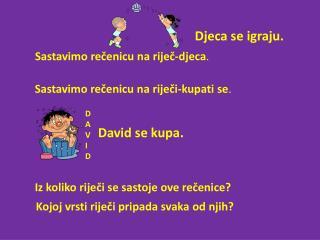 Sastavimo rečenicu na riječ-djeca .