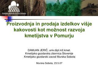 DAMJAN JERIČ, univ.diplž.kmet.  Kmetijsko gozdarska zbornica Slovenije
