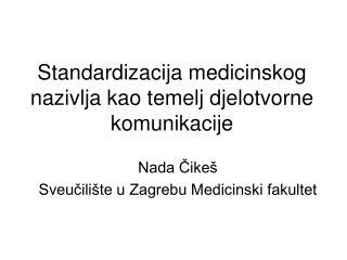 Standardizacija medicinskog nazivlja kao temelj djelotvorne komunikacije