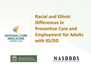Racial and Ethnic Differences in Preventive Care and Employment for Adults with ID/DD