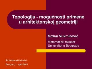 Topologija - mogu ć nosti primene u arhitektonskoj geometriji