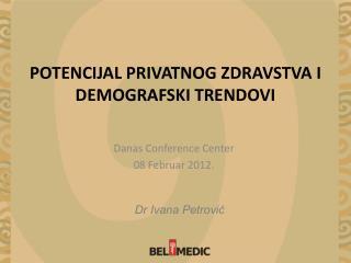 POTENCIJAL PRIVATNOG ZDRAVSTVA I DEMOGRAFSKI TRENDOVI