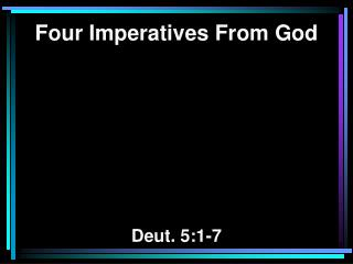 Four Imperatives From God Deut. 5:1-7