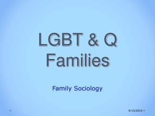 LGBT & Q Families